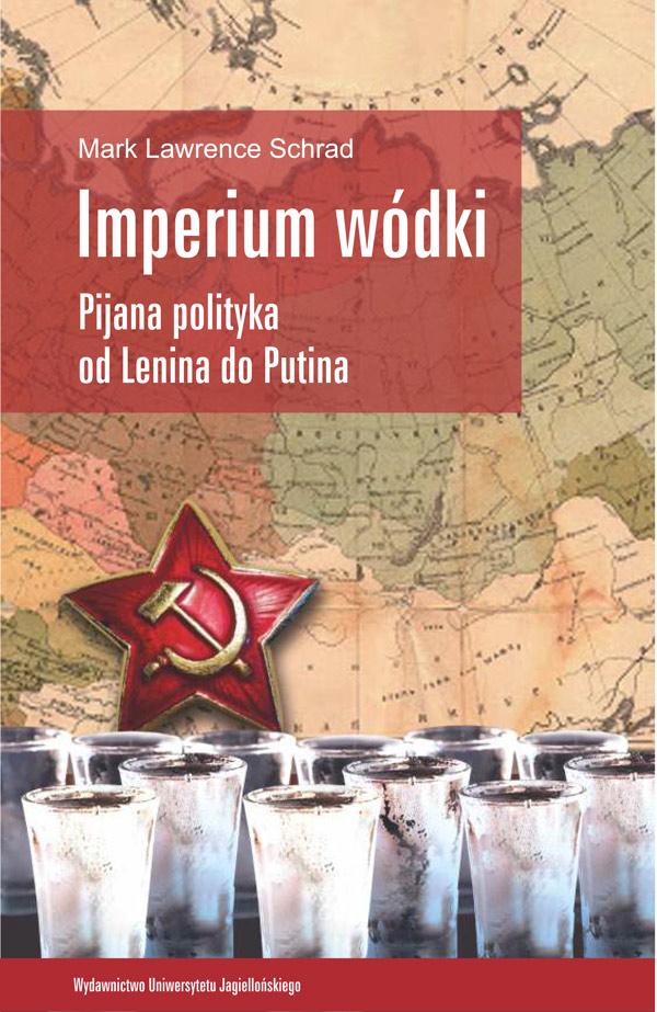 """Artykuł powstał w oparciu o książkę Marka Lawrence'a Schrada pod tytułem """"Imperium wódki. Pijana polityka od Lenina do Putina"""" (Wydawnictwo Uniwersytetu Jagiellońskiego 2015)."""