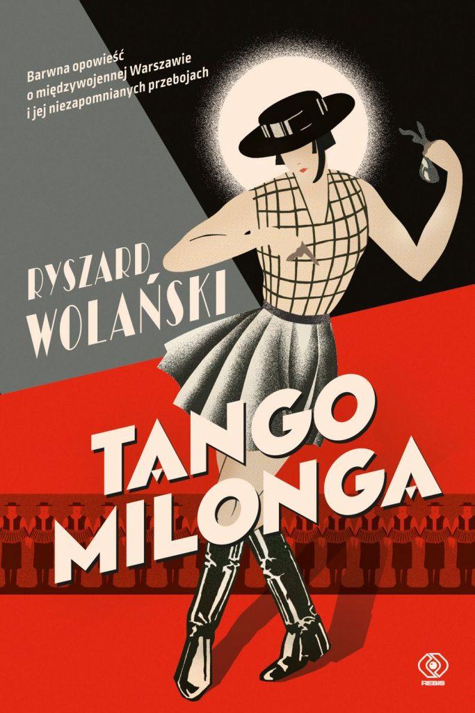 Tekst stanowi fragment książki Ryszarda Wolańskiego pod tytułem Tango milonga, czyli co nam zostało z tamtych lat (Rebis 2019).