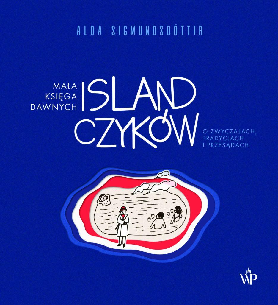 Tekst stanowi fragment książki Aldy Sigmundsdóttir pod tytułem Mała księga dawnych Islandczyków. O zwyczajach, tradycjach i przesądach (Wydawnictwo Poznańskie 2020).