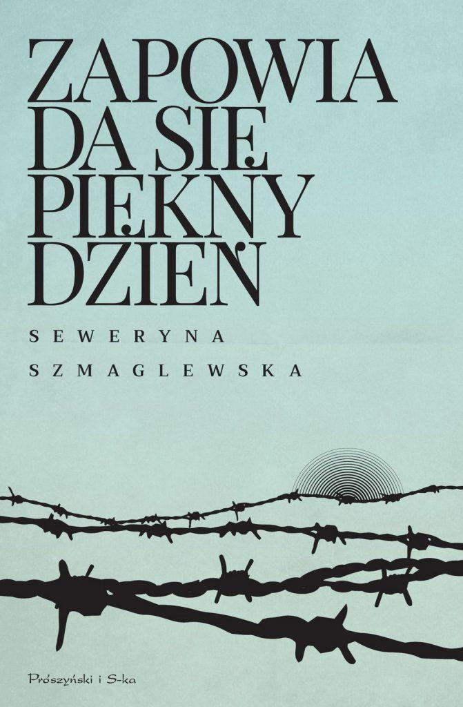 Tekst stanowi fragment książki Seweryny Szmaglewskiej pod tytułem Zapowiada się piękny dzień. Jej nowe wydanie ukazało się nakładem wydawnictwa Prószyński i S-ka.