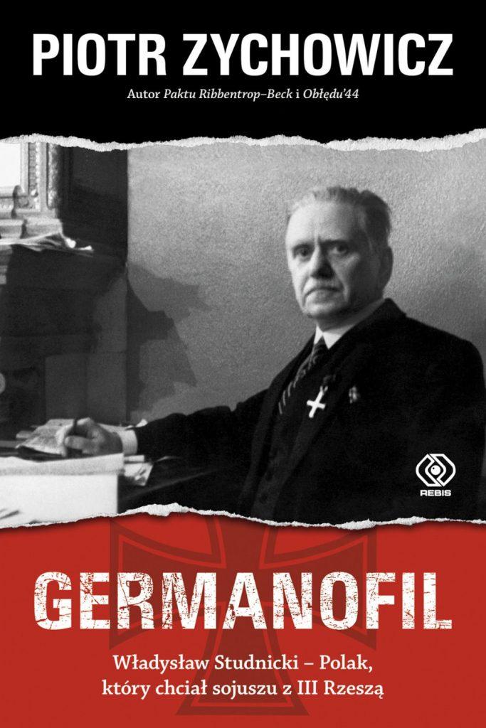 Artykuł stanowi fragment książki Piotra Zychowicza pod tytułem Germanofil. Władysław Studnicki – Polak, który chciał sojuszu z III Rzeszą (Rebis 2020).