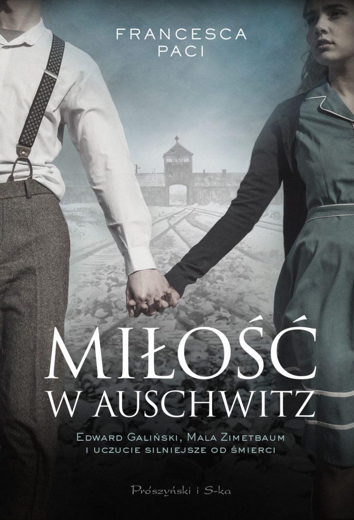 Artykuł stanowi fragment książki Francesci Paci pod tytułem Miłość w Auschwitz (Prószyński i S-ka 2020).