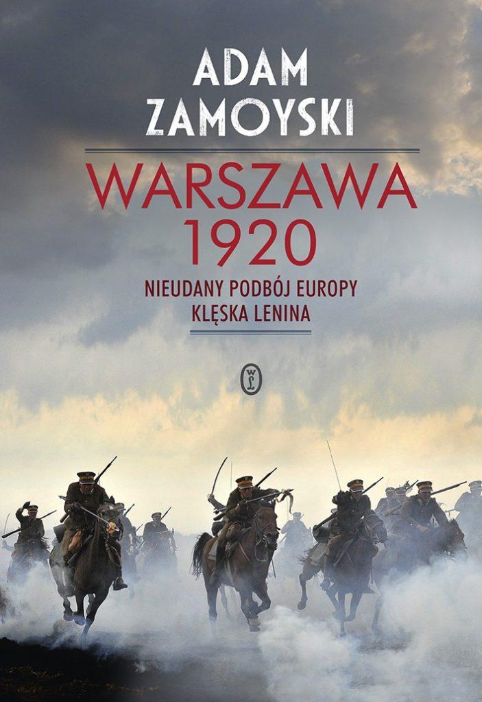 Artykuł stanowi fragment książki Adama Zamoyskiego pod tytułem Warszawa 1920 Nieudany podbój Europy. Klęska Lenina (Wydawnictwo Literackie 2020).