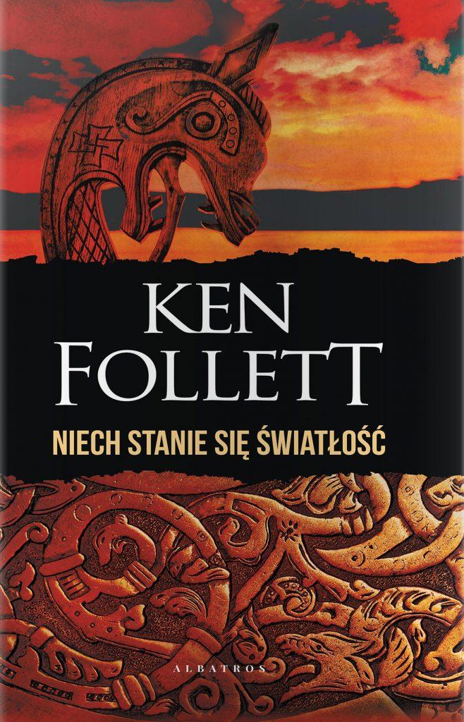 Najnowsza powieść Kena Folletta pod tytułem Niech stanie się światłość już w sprzedaży.