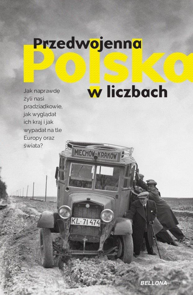 Poznajcie prawdę o tym jak żyli nasi pradziadkowie dzięki książce Przedwojenna Polska w liczbach (Bellona 2020).