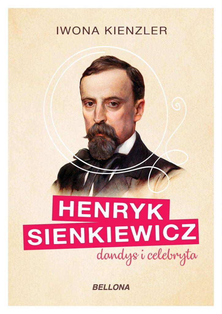 Artykuł stanowi fragment książki Iwony Kienzler pod tytułem Henryk Sienkiewicz. Dandys i celebryta (Bellona 2020).