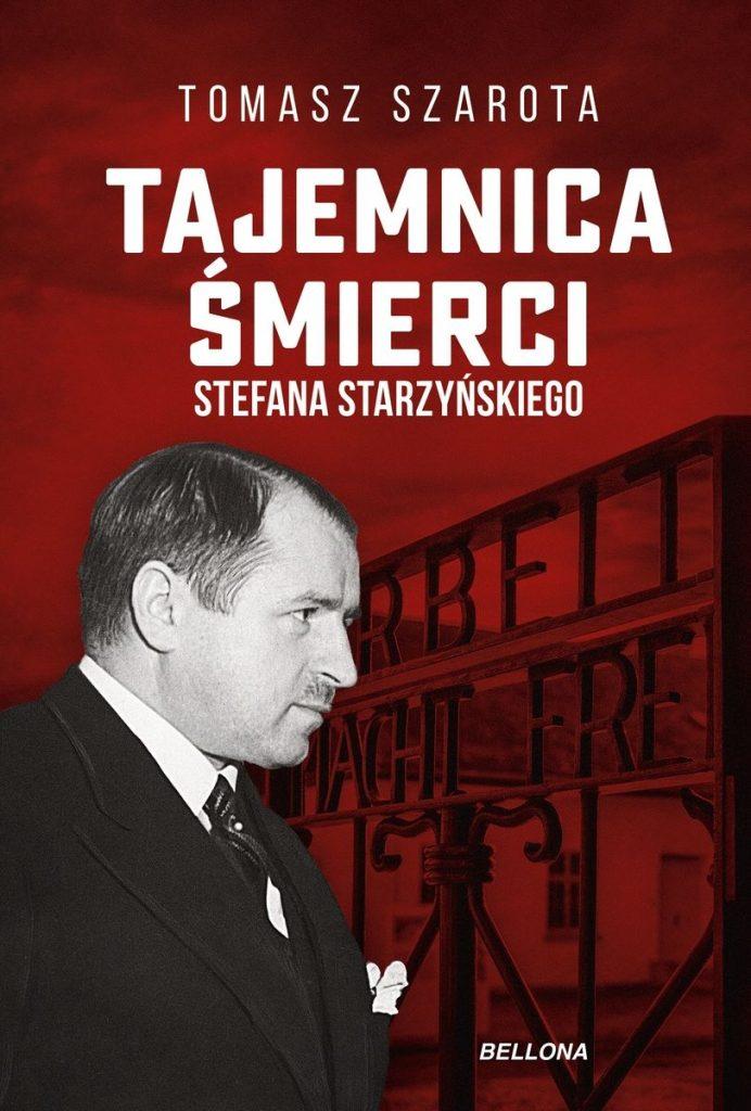 Artykuł stanowi fragment książki profesora Tomasza Szaroty pod tytułem Tajemnica śmierci Starzyńskiego (Bellona 2020).