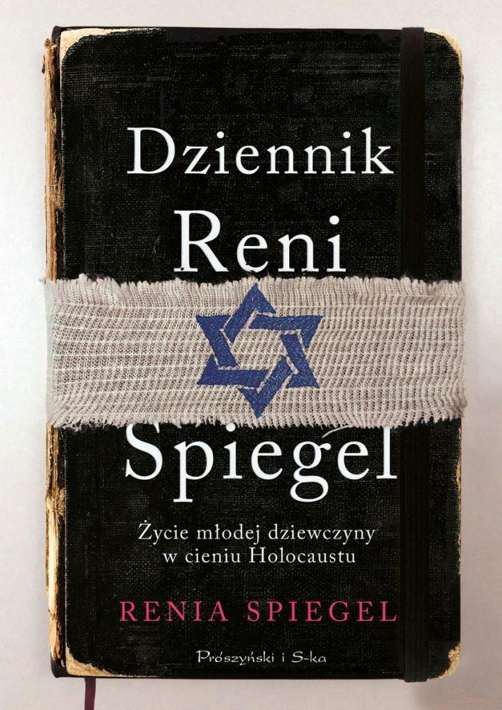Artykuł stanowi fragment książki Dziennik Reni Spiegel. Życie młodej dziewczyny w cieniu Holokaustu (Prószyński i Sk-a 2020).