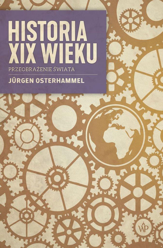 Artykuł stanowi fragment książki Jürgena Osterhammela pt. Historia XIX wieku. Przeobrażenie świata (Wydawnictwo Poznańskie 2020).