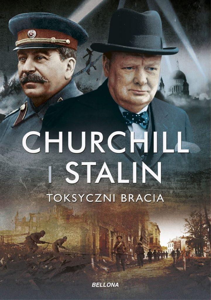 Artykuł stanowi fragment książki Geoffreya Robertsa pt. Churchill i Stalin. Toksyczni bracia (Bellona 2020).