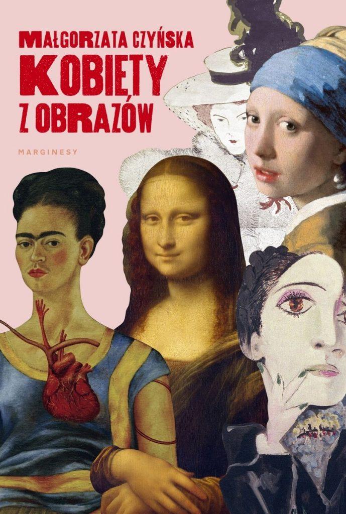 Artykuł stanowi fragment książki Małgorzaty Czyńskiej Kobiety z obrazów (Marginesy 2020).