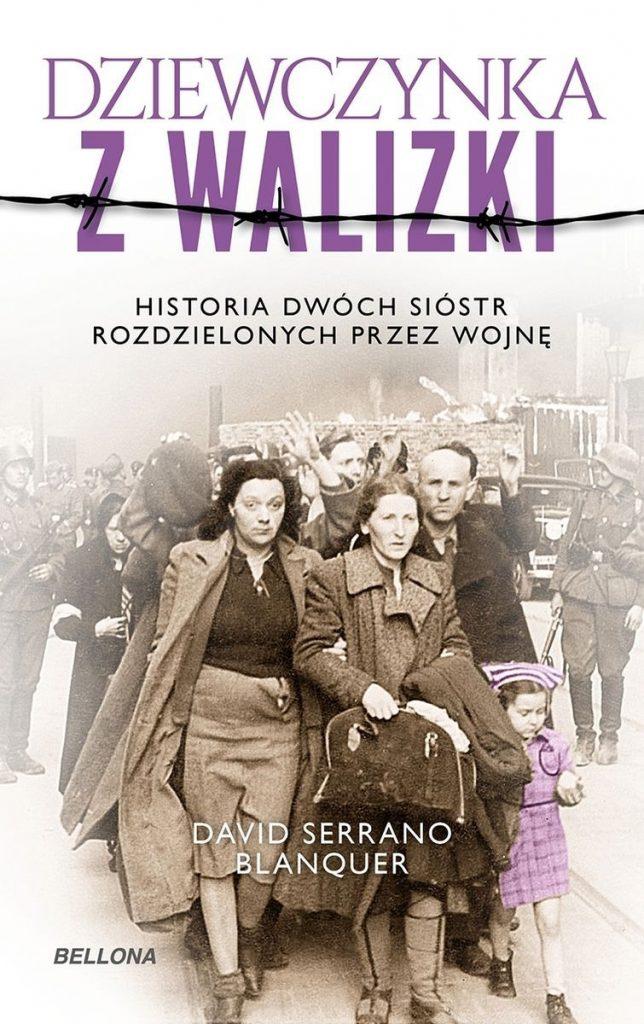 Artykuł stanowi fragment książki Davida Serrano Blanquera pt. Dziewczynka z walizki (Bellona 2021).