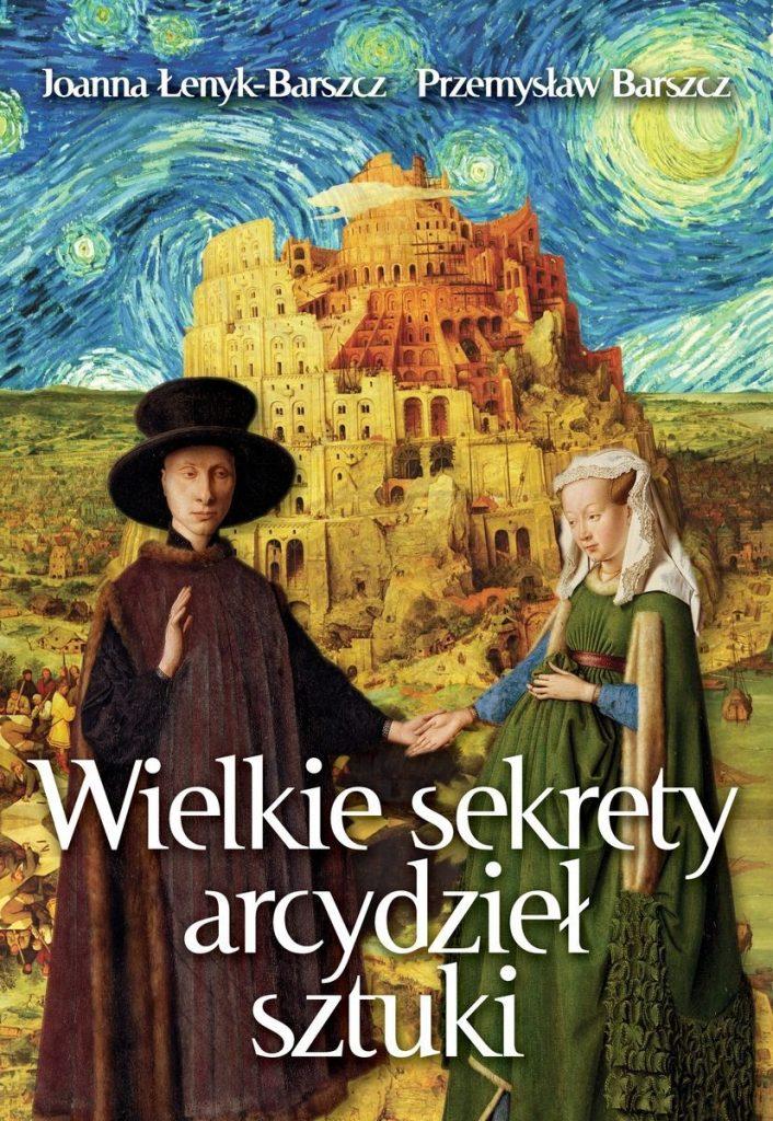 Artykuł stanowi fragment książki Joanny Łenyk-Barszcz i Przemysława Barszcza pt. Wielkie sekrety arcydzieł sztuki (Wydawnictwo Fronda 2021).