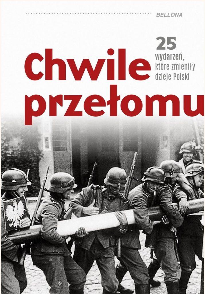 Poznajcie wydarzenia, które zmieniły dzieje Polski w książce Chwile przełomu, przygotowanej przez zespół WielkiejHISTORII.pl.
