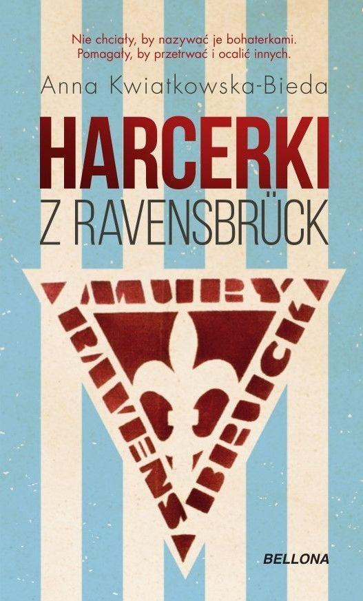 Artykuł stanowi fragment książki Anny Kwiatkowskiej-Biedy pt. Harcerki z Ravensbrück (Bellona 2021).