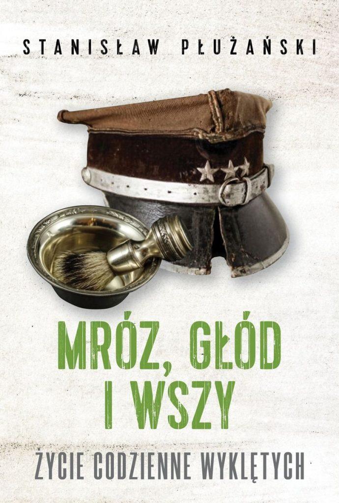 Artykuł stanowi fragment książki Stanisława Płużańskiego pt. Mróz, głód i wszy. Życie codzienne Wyklętych (Wydawnictwo Fronda 2021).