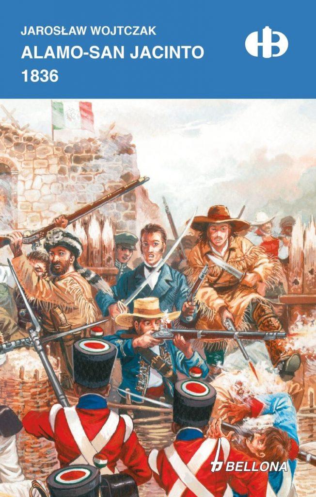 Artykuł stanowi fragment książki Jarosława Wojtczaka pt. Alamo - San Jacinto 1836 (Bellona 2021).