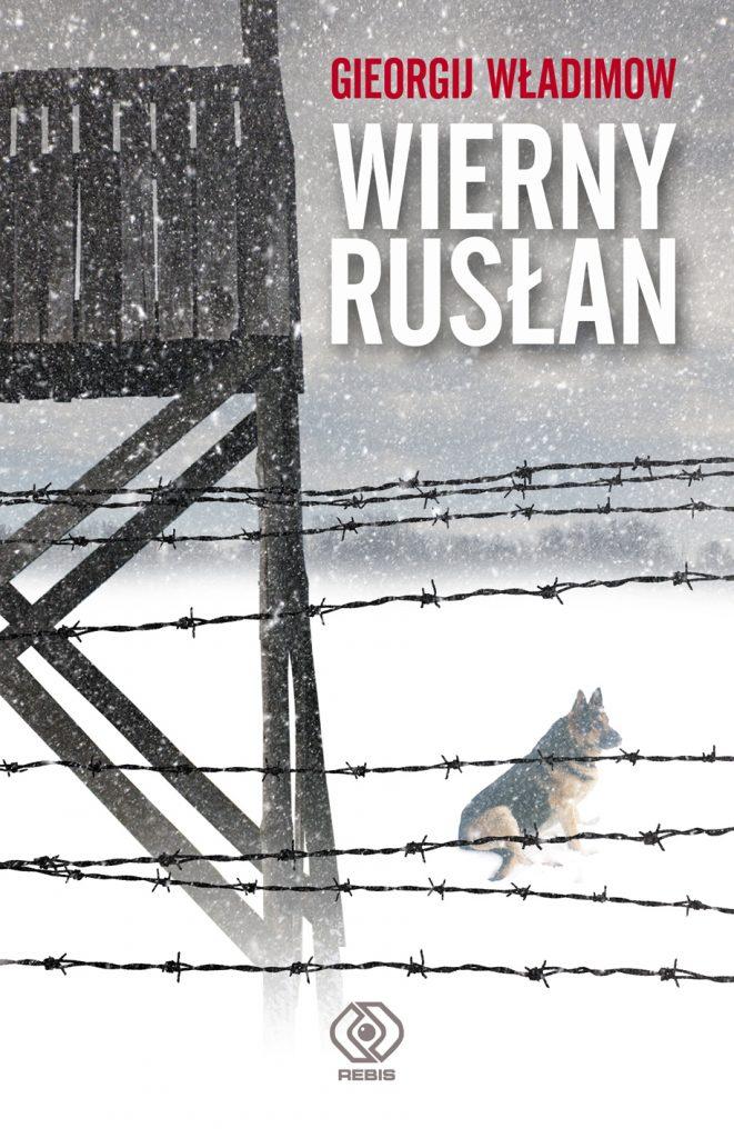 Nowe wydanie książki Gieorgija Władimowa pt. Wierny Rusłan już w sprzedaży (Rebis 2021).