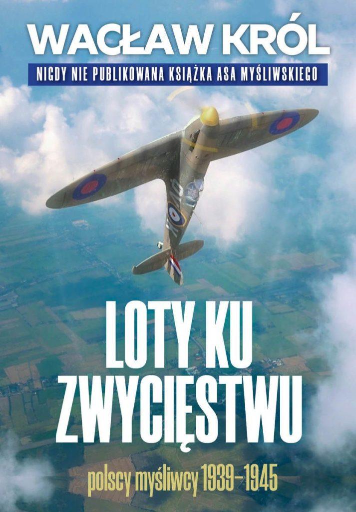 Artykuł stanowi fragment książki Wacława Króla pt. Loty ku zwycięstwu. Polscy myśliwcy 1939-1945 (Fronda 2021).
