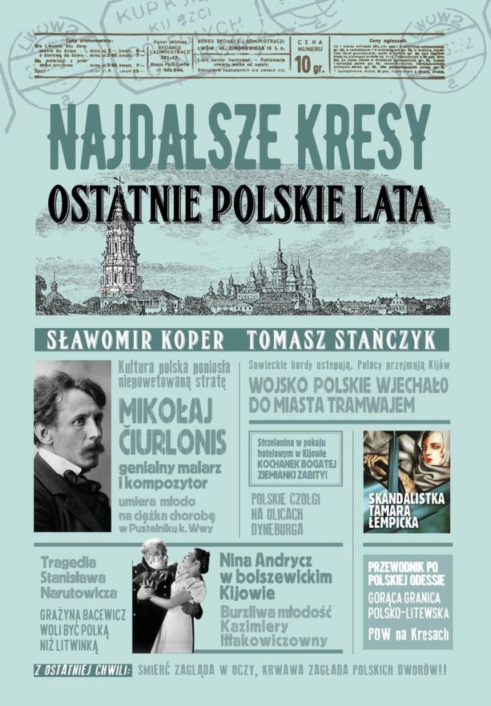 Artykuł powstał głównie w oparciu o książkę Sławomira Kopra i Tomasza Stańczyka pt. Najdalsze Kresy. Ostatnie polskie lata (Wydawnictwo Fronda 2021).