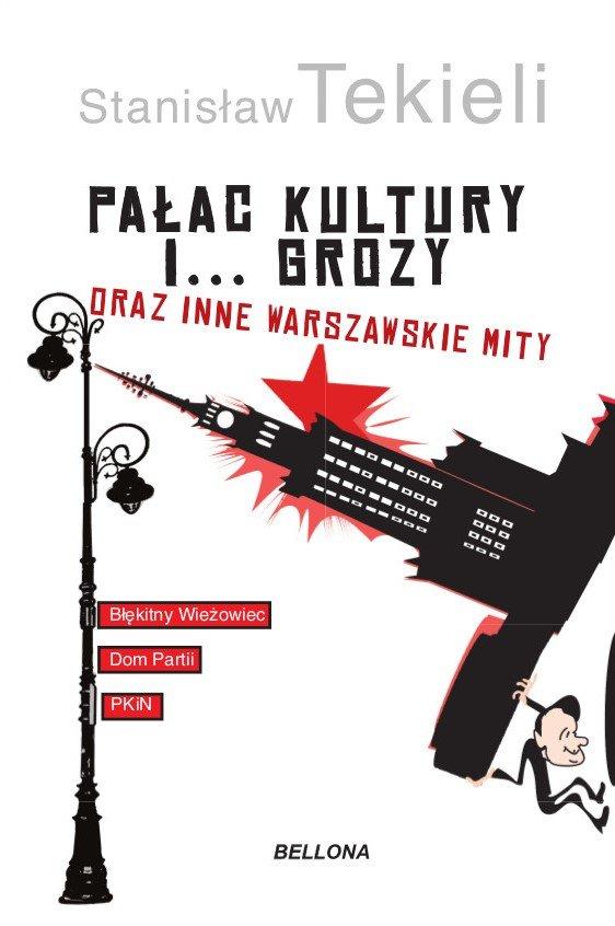 Artykuł stanowi fragment książki Stanisława Tekieli pt. Pałac Kultury i… grozy i inne warszawskie mity (Bellona 2021).
