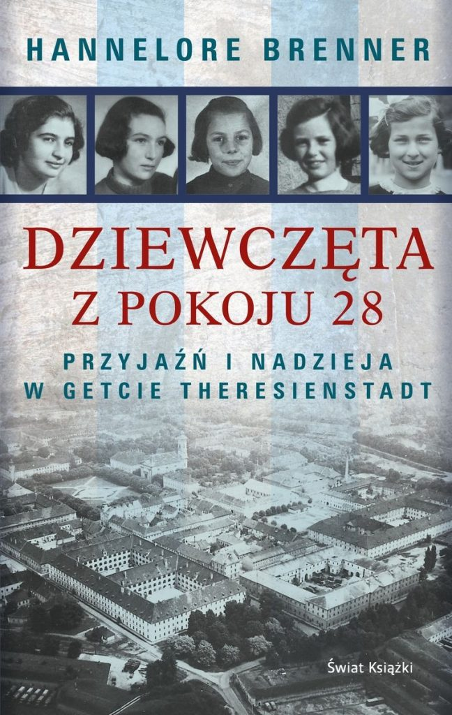 Artykuł stanowi fragment książki Hannelore Brenner pt. Dziewczęta z pokoju 28 (Świat Książki 2021).
