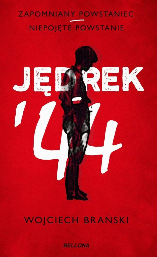 Artykuł stanowi fragment książki Wojciecha Brańskiego pt. Jędrek'44 (Bellona 2021).
