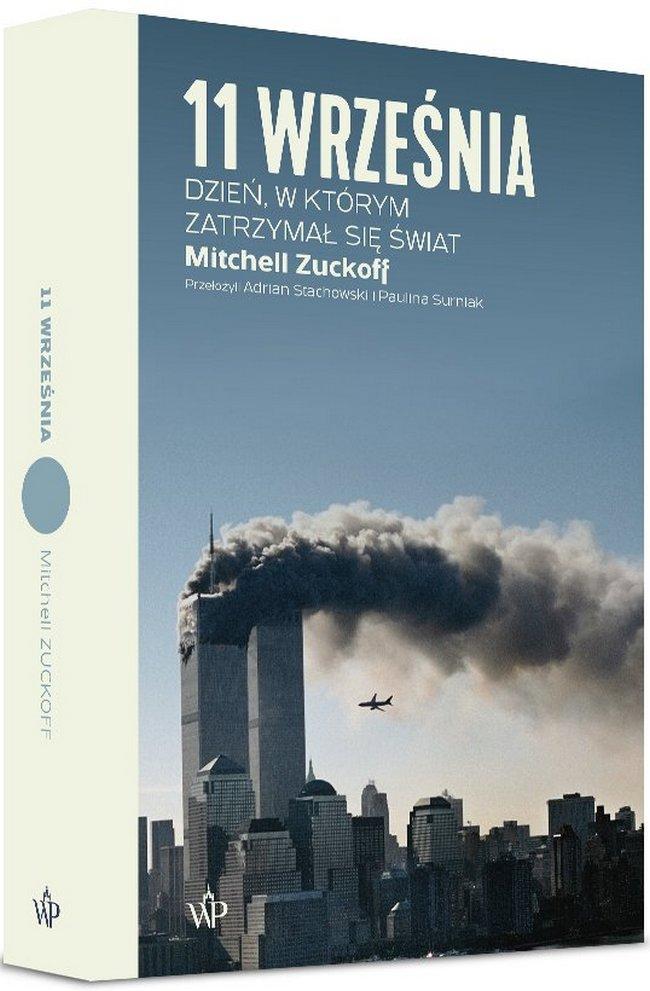 Artykuł stanowi fragment książki Mitchella Zuckoffa pt. 11 września. Dzień, w którym zatrzymał się świat (Wydawnictwo Poznańskie 2021).