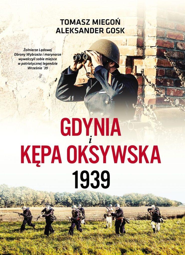 Artykuł stanowi fragment książki Tomasza Miegonia i Aleksandra Goska pt. Gdynia i Kępa Oksywska 1939 (Fundacja Historia i Kultura 2021).