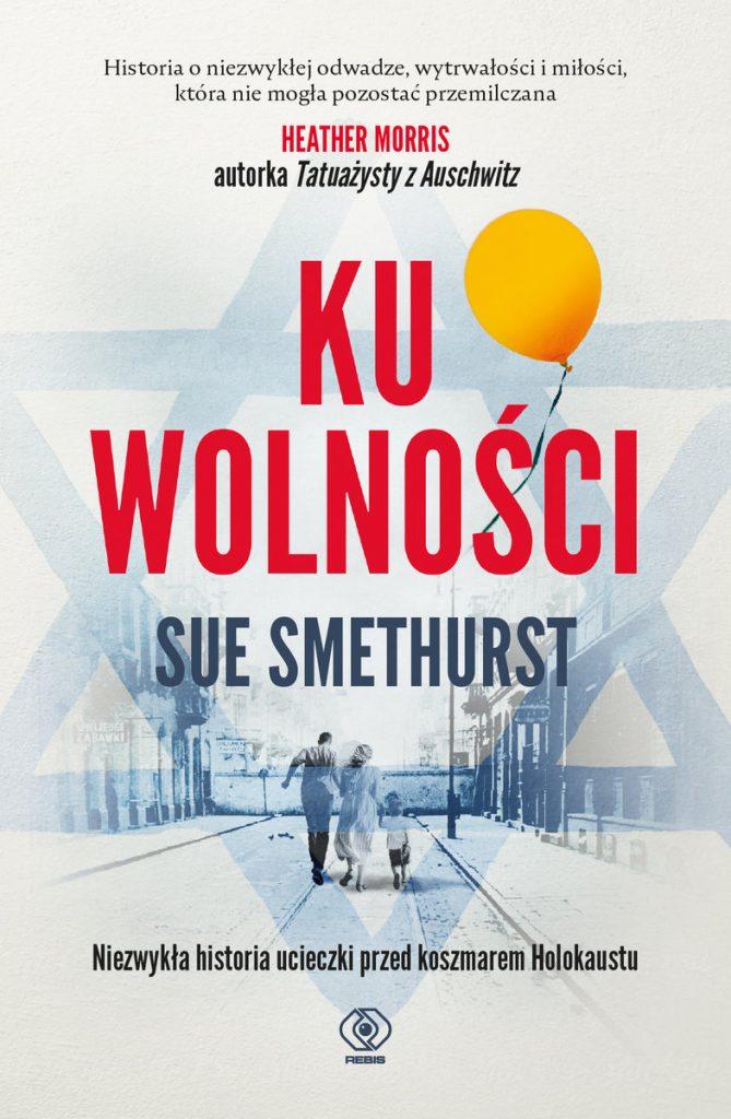 Artykuł stanowi fragment książki Sue Smethurst pt. Ku wolności (Rebis 2021).
