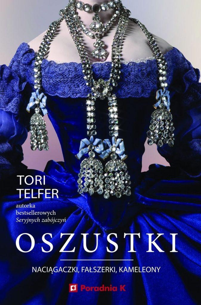 Artykuł stanowi fragment książki Tori Telfer pt. Oszustki (Poradnia K. 2021).