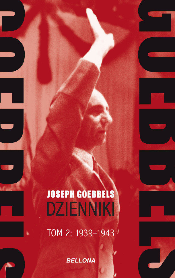 Artykuł powstał między innymi na podstawie książki Goebbels. Dzienniki 1939-43. Tom 2 (Bellona 2021).